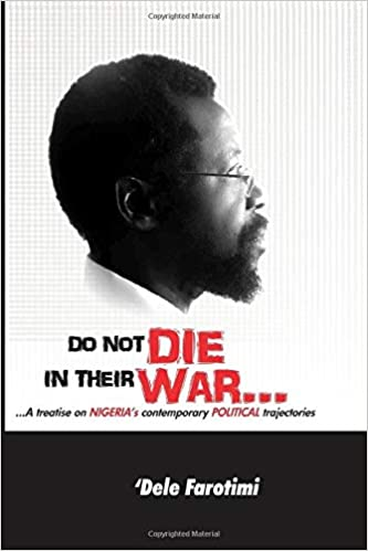 Book Summary: Do not die in their war: A treatise on Nigeria's contemporary political trajectories