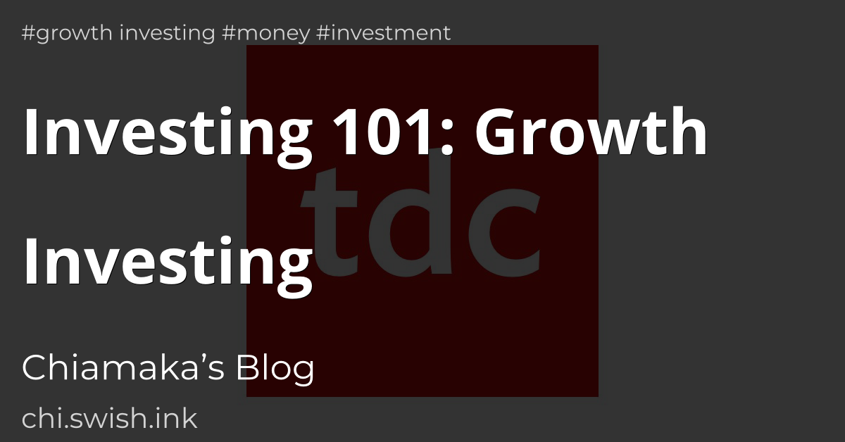 Investing 101: Growth Investing