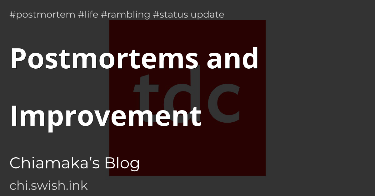 Postmortems and Improvement