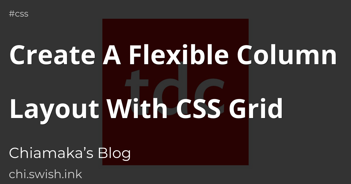 Create A Flexible Column Layout With CSS Grid
